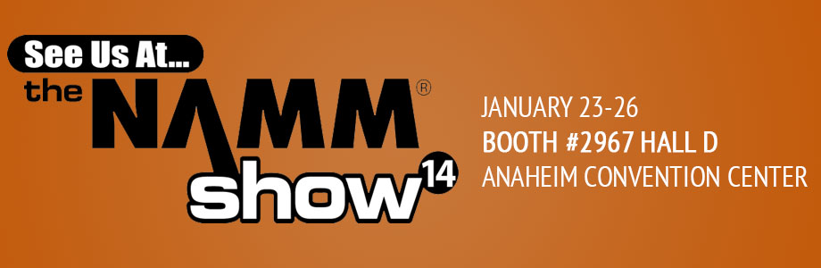 See us at Namm 2014!
